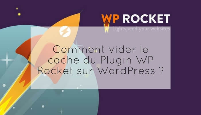 vider-cache-wp-rocket-wordpress