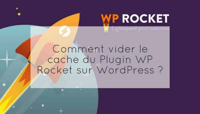 vider-cache-wp-rocket-wordpress